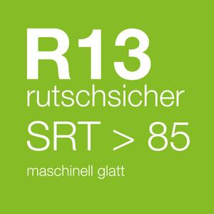 R13 rutschsicher maschinell glatt